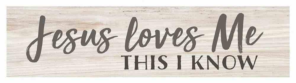 Tabletop Decor: Jesus Loves Me This I Know (Pine) Homeware