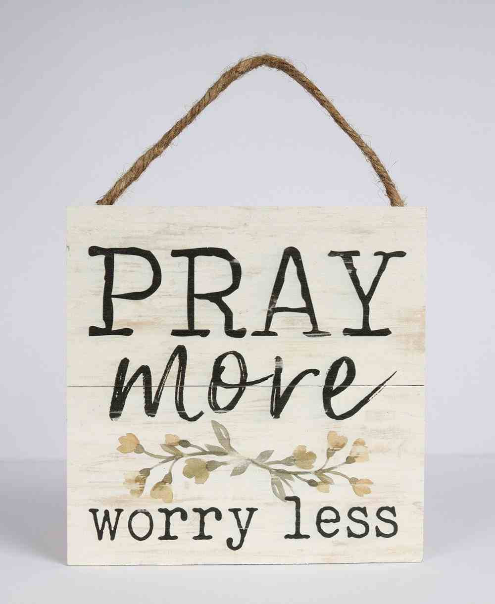 String Sign: Pray More Worry Less, Pine, Leaves Plaque