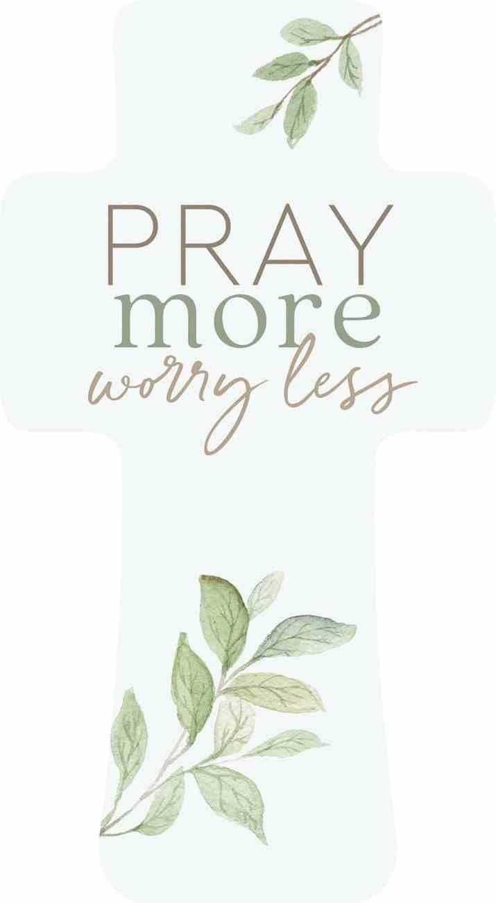 Cross: Pray More Worry Less (Pine) Homeware