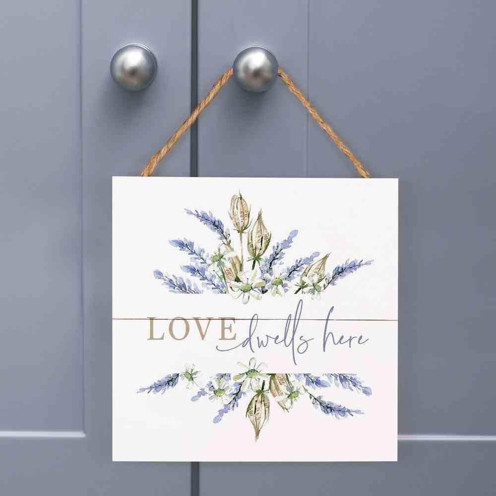 String Sign: Love Dwells Here, Lavender Sprigs Plaque
