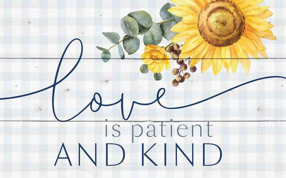 Panel Wall Art: Love is Patient and Kind, Sunflower/Blue (Pine) Plaque
