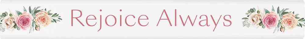 Tabletop Decor: Rejoice Always, White/Floral (Pine) Homeware