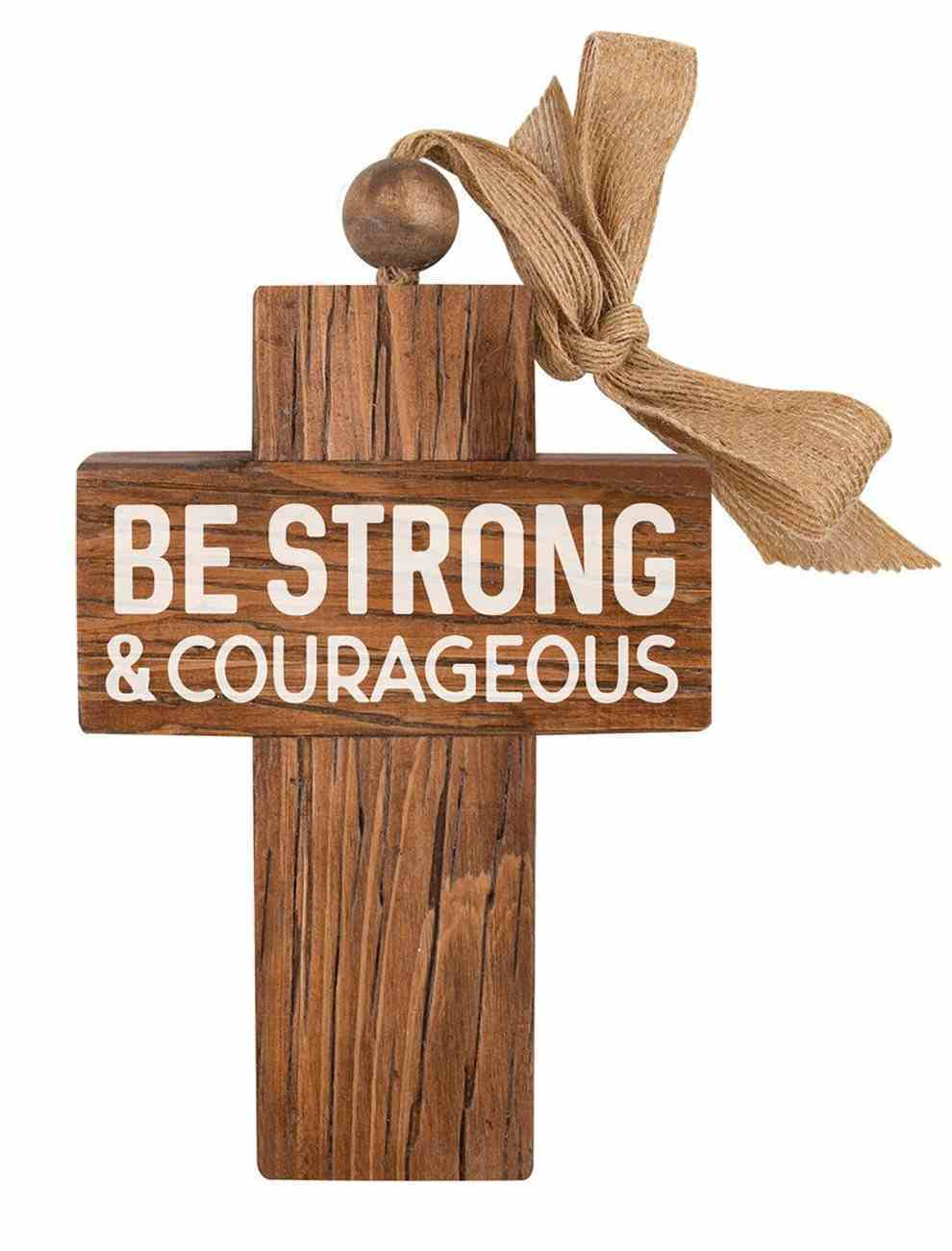 Cross: Be Strong & Courageous, Bead and Ribbon For Hanging Homeware