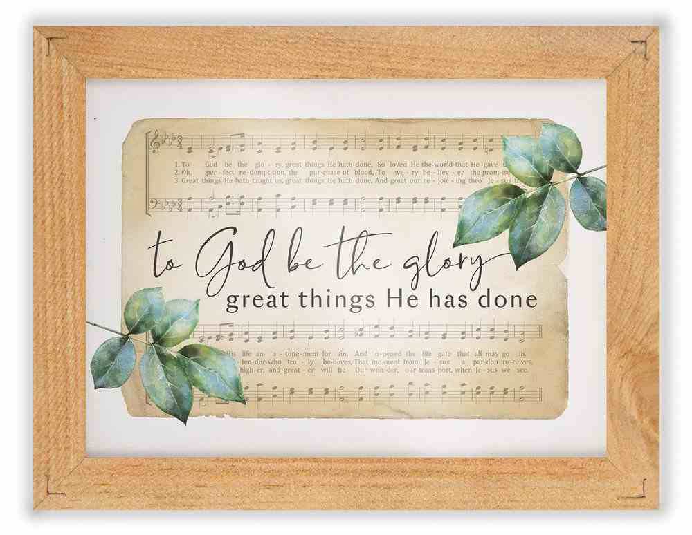 Framed Sign : To God Be the Glory (Pine/Acrylic) (Vintage Praise Series) Homeware