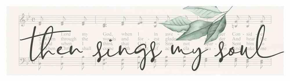 Tabletop Decor : Then Sings My Soul (Pine) (Vintage Praise Series) Homeware