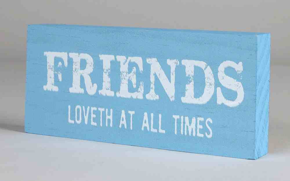 Mini Plaque: Friends Loveth At All Times, Blue Plaque