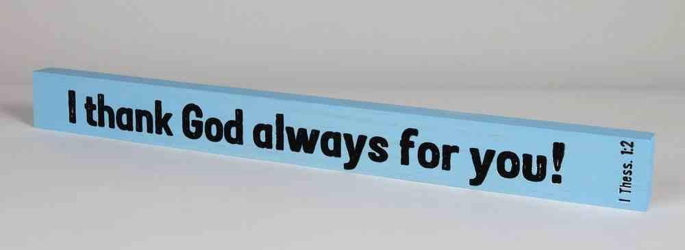 Skinny Plaque: I Thank God Always For You! Blue Plaque