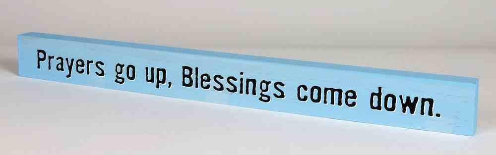 Skinny Plaque: Prayers Go Up, Blessings Come Down, Blue Plaque