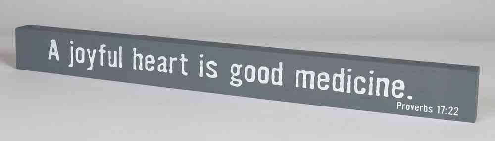 Skinny Plaque: A Joyful Heart is Good Medicine, Gray Plaque