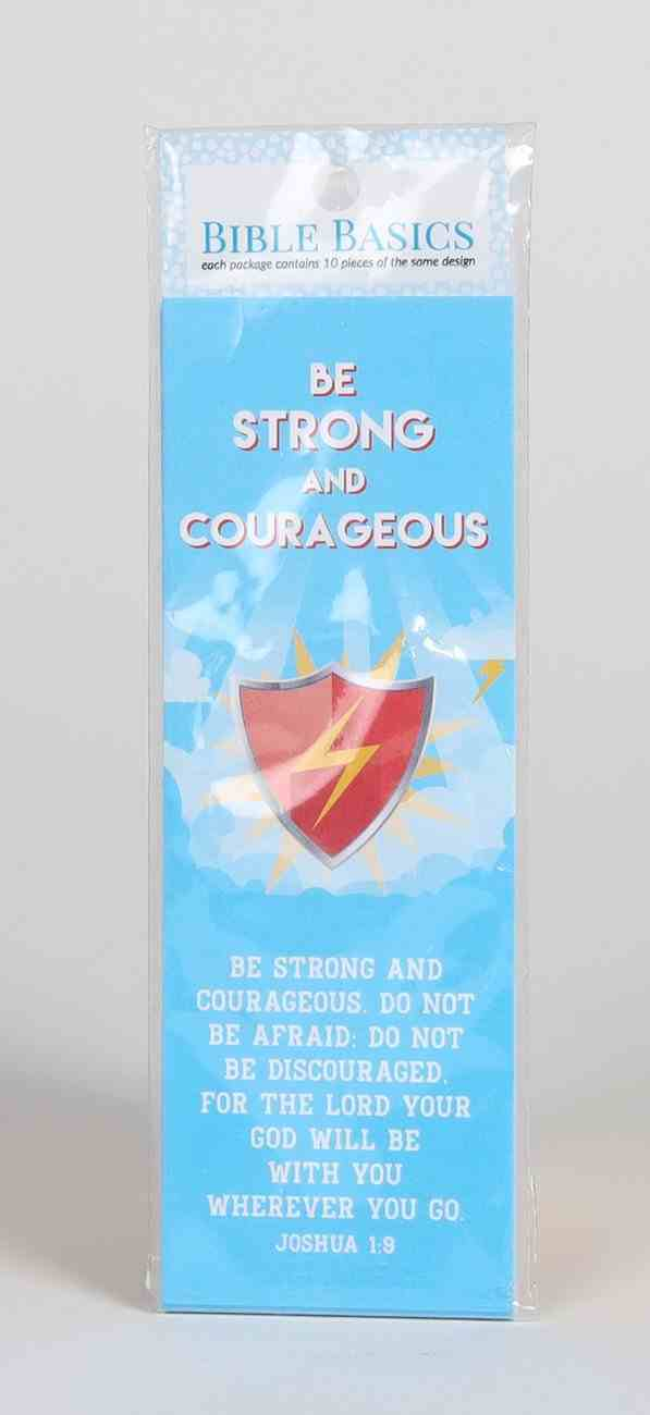 Be Strong and Courageous (10 Pack) (Bible Basics Bookmark Series) Stationery