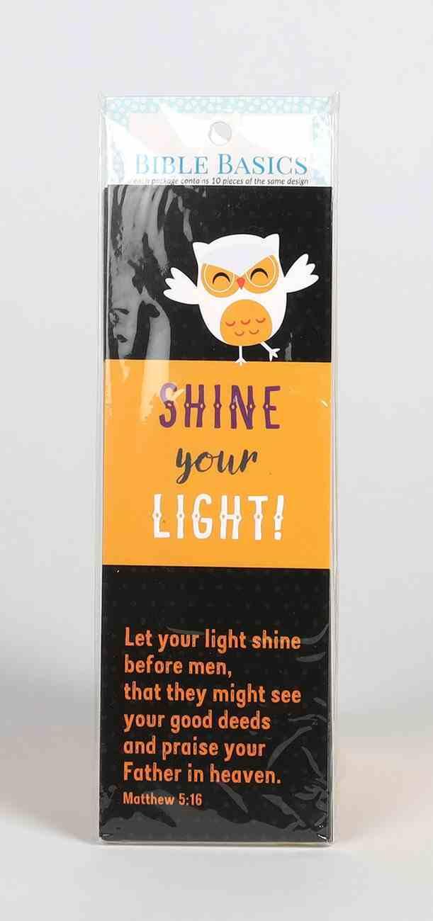 Shine Your Light (10 Pack) (Bible Basics Bookmark Series) Stationery