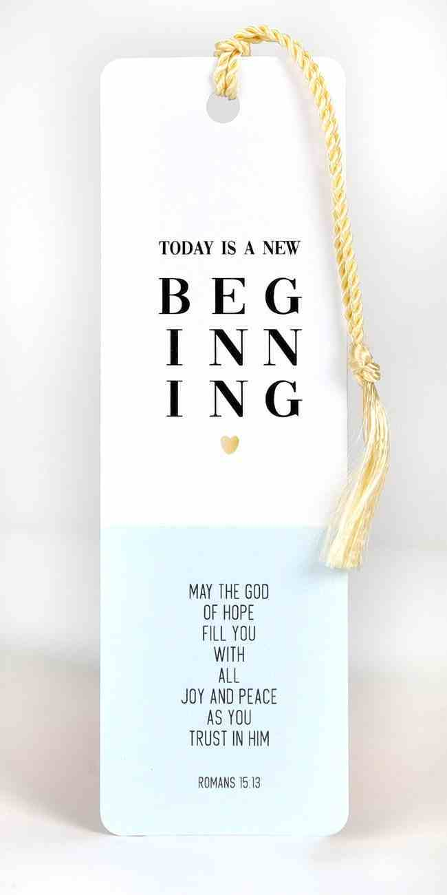 Bookmark With Tassel: Today is a New Beginning Stationery