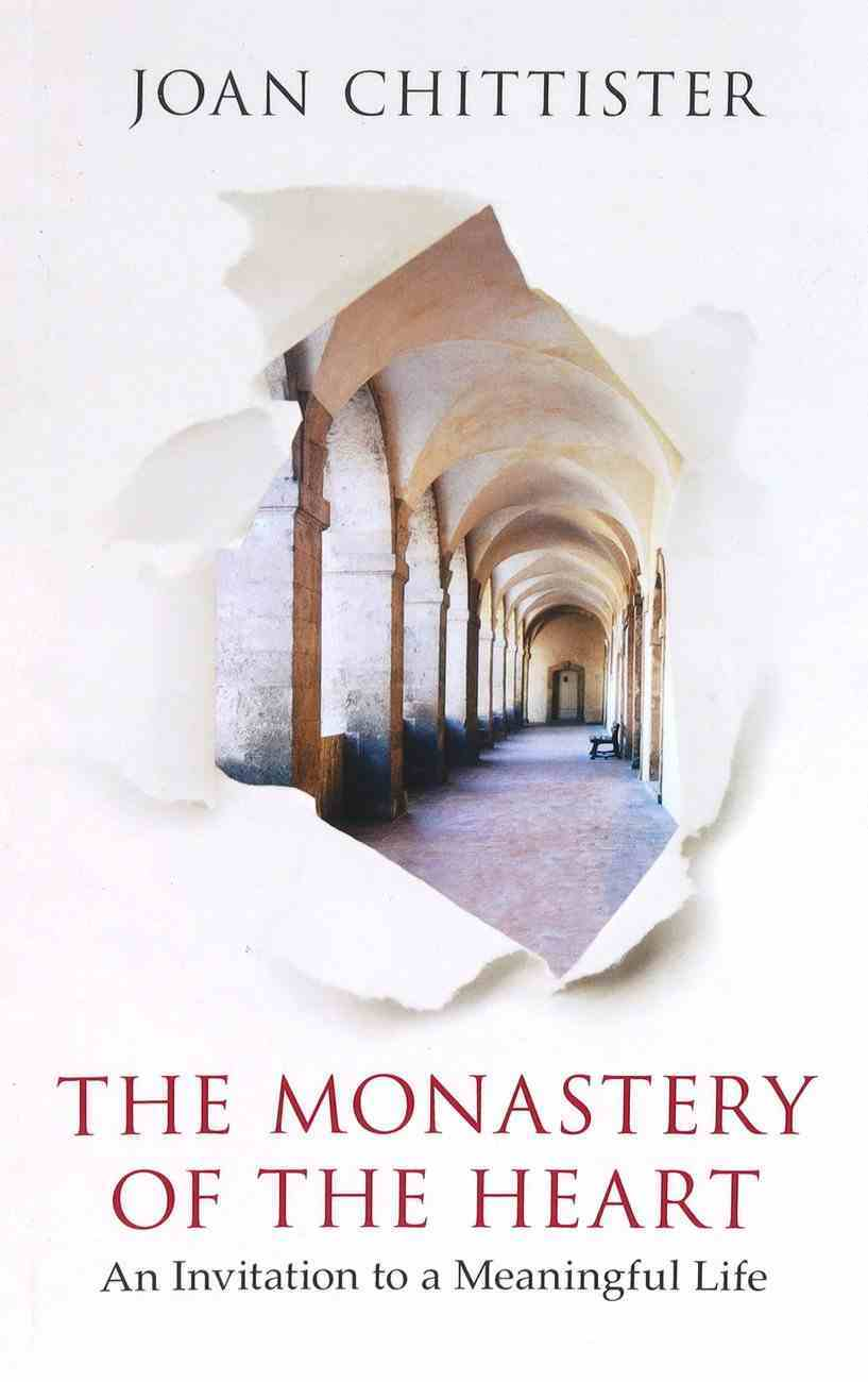 The Monastery of the Heart: An Invitation to a Meaningful Life Paperback