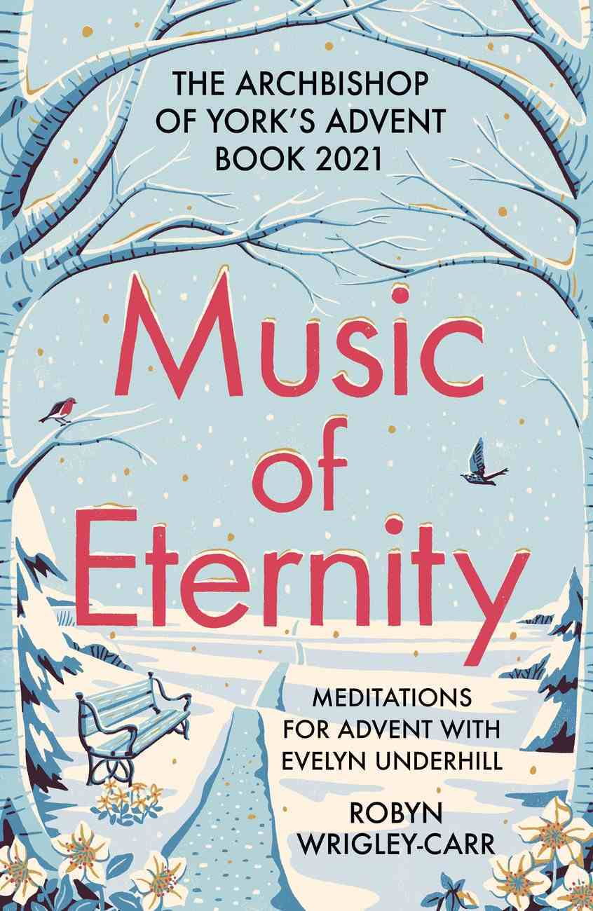 Music of Eternity: The Archbishop of York's Advent Book 2021: Meditations For Advent With Evelyn Underhill Paperback