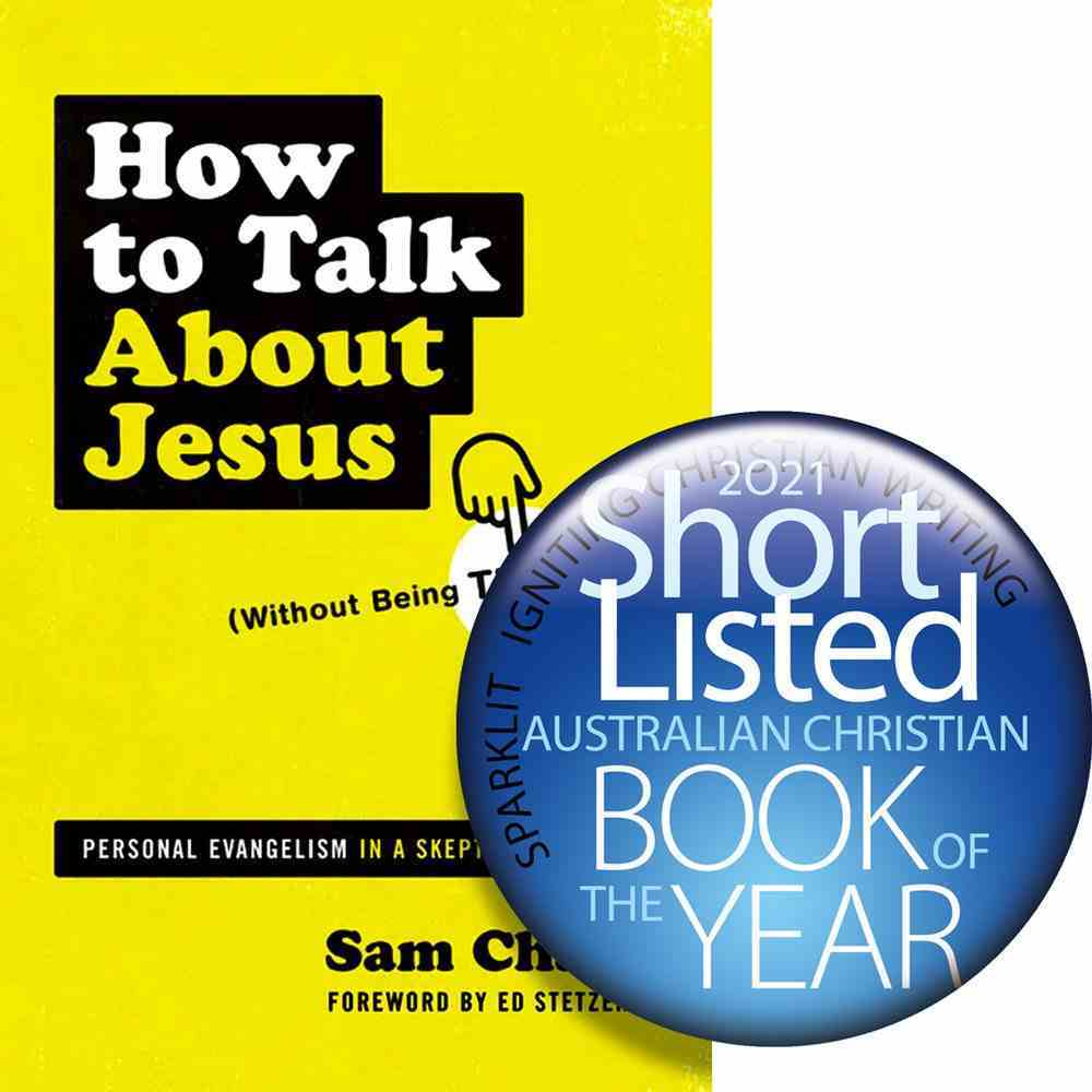How to Talk About Jesus: Personal Evangelism in a Skeptical World (Without Being That Guy) Paperback