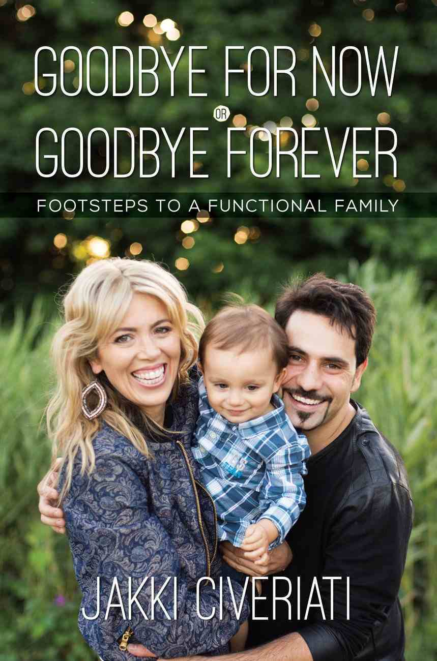 Goodbye For Now Or Goodbye Forever Paperback