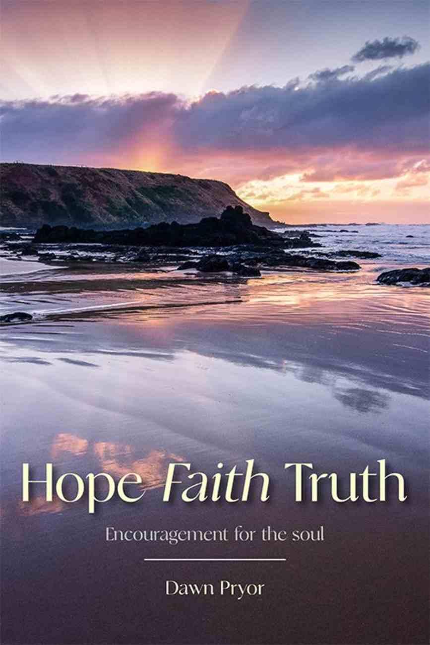 Hope Faith Truth Paperback