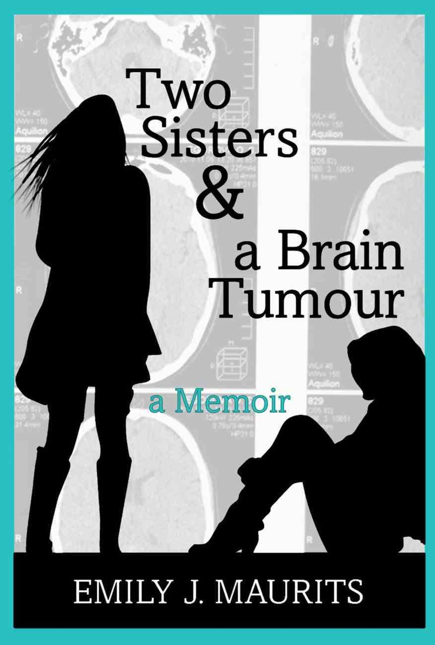 Two Sisters and a Brain Tumour Paperback