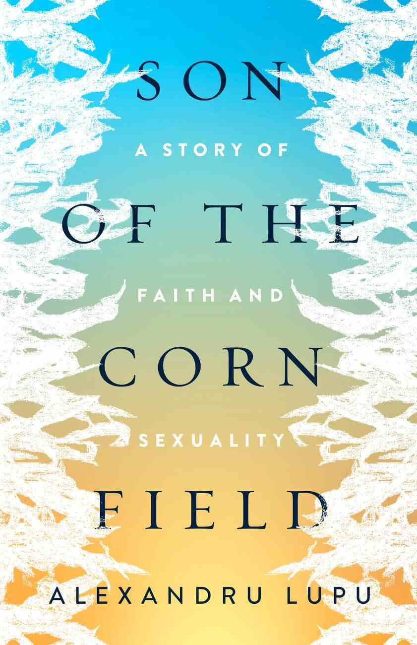 Son of the Corn Field: A Story of Faith and Sexuality Paperback