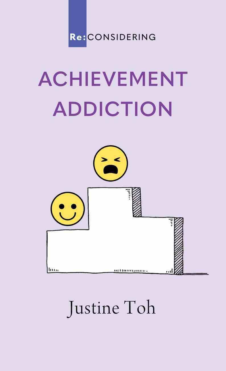 Achievement Addiction (Re-considering Series) Paperback