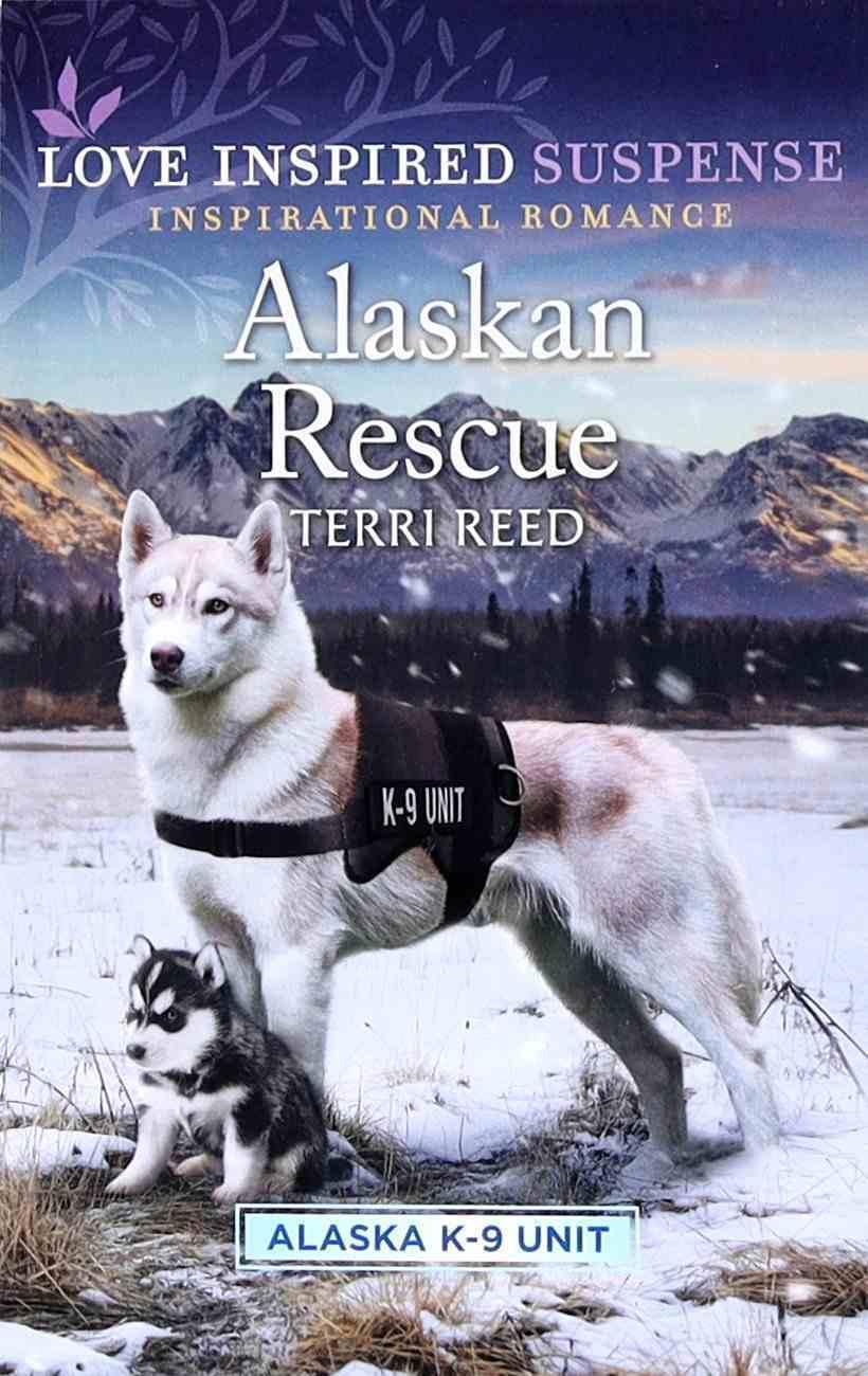 Alaskan Rescue (Alaska K-9 Unit) (Love Inspired Suspense Series) Mass Market