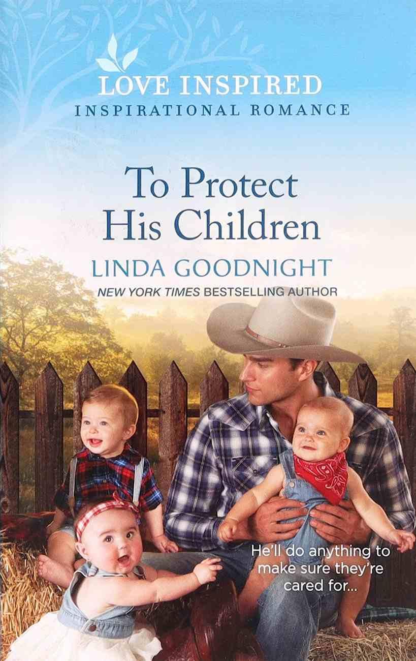 To Protect His Children (Sundown Valley) (Love Inspired Series) Mass Market