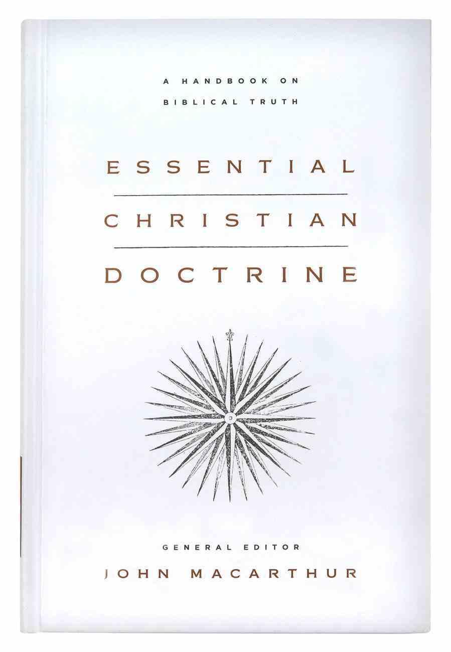 Essential Christian Doctrine: A Handbook on Biblical Truth Hardback