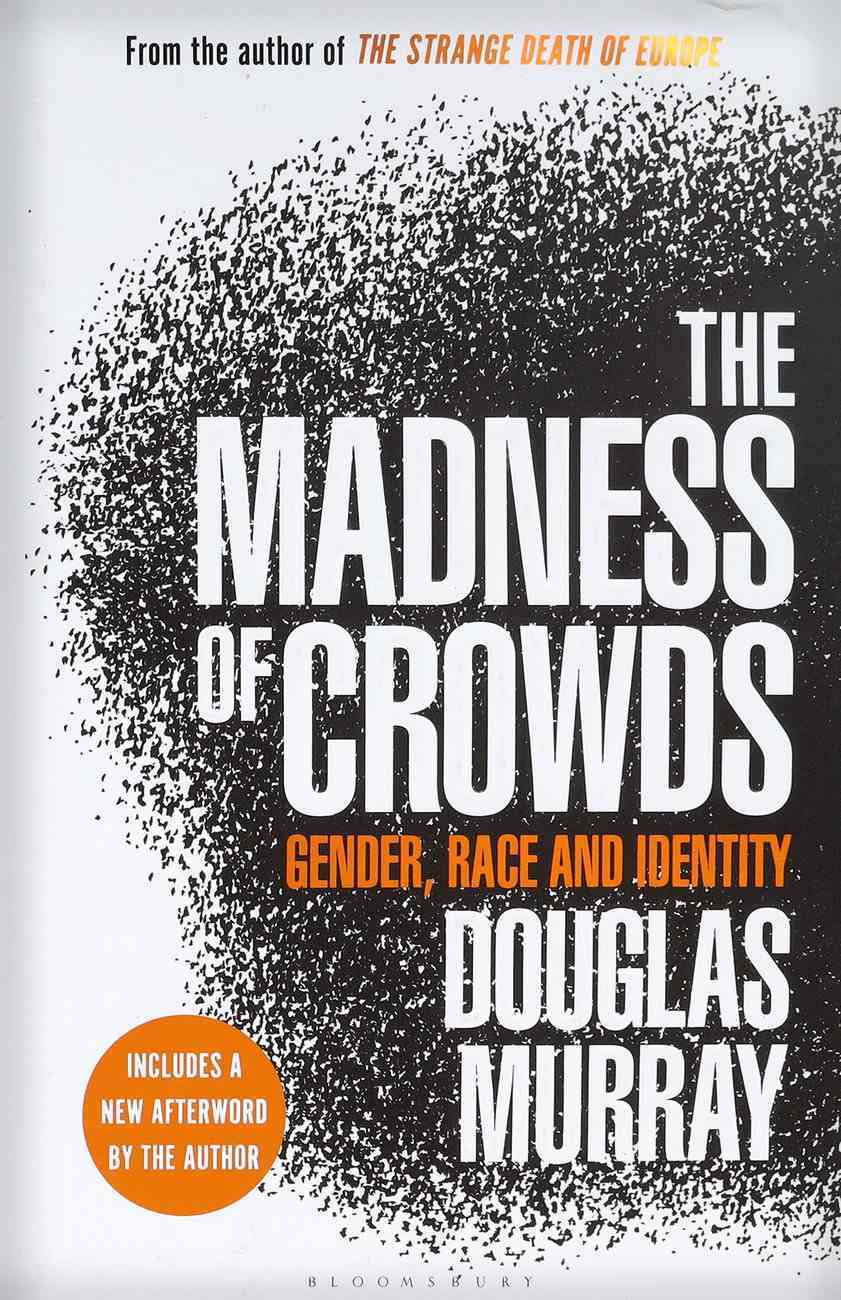 The Madness of Crowds: Gender, Race and Identity Hardback