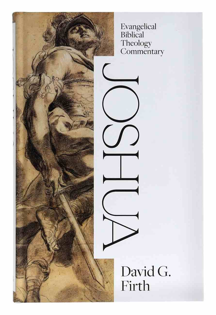 Joshua (Evangelical Biblical Theology Commentary Series) Hardback