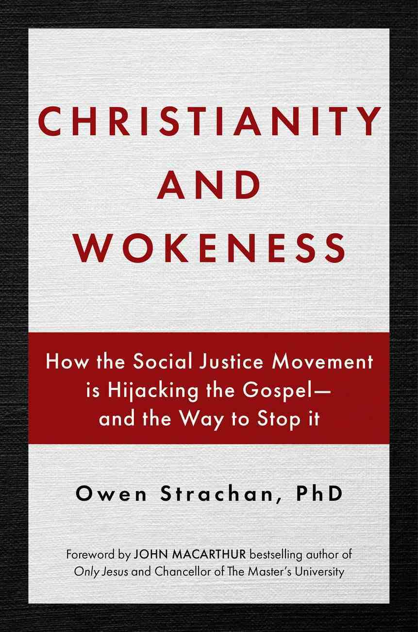 Christianity and Wokeness: How the Social Justice Movement is Hijacking the Gospel - and the Way to Stop It Hardback