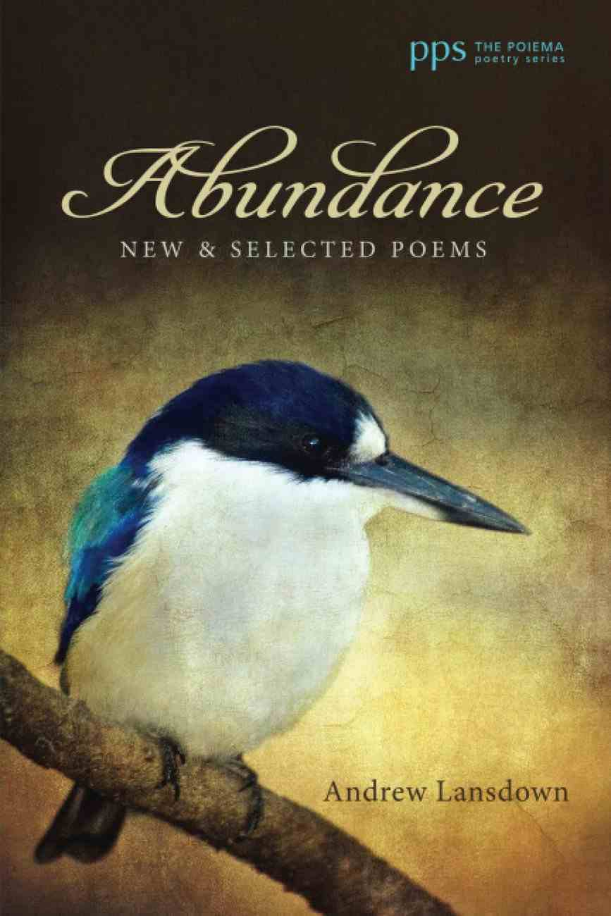 Abundance: New and Selected Poems Paperback
