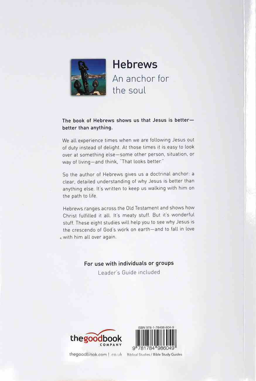 Hebrews: An Anchor For the Soul (8 Studies) (The Good Book Guides Series) Paperback