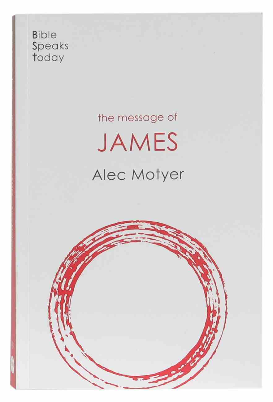The Message of James (2020) (Bible Speaks Today Series) Paperback