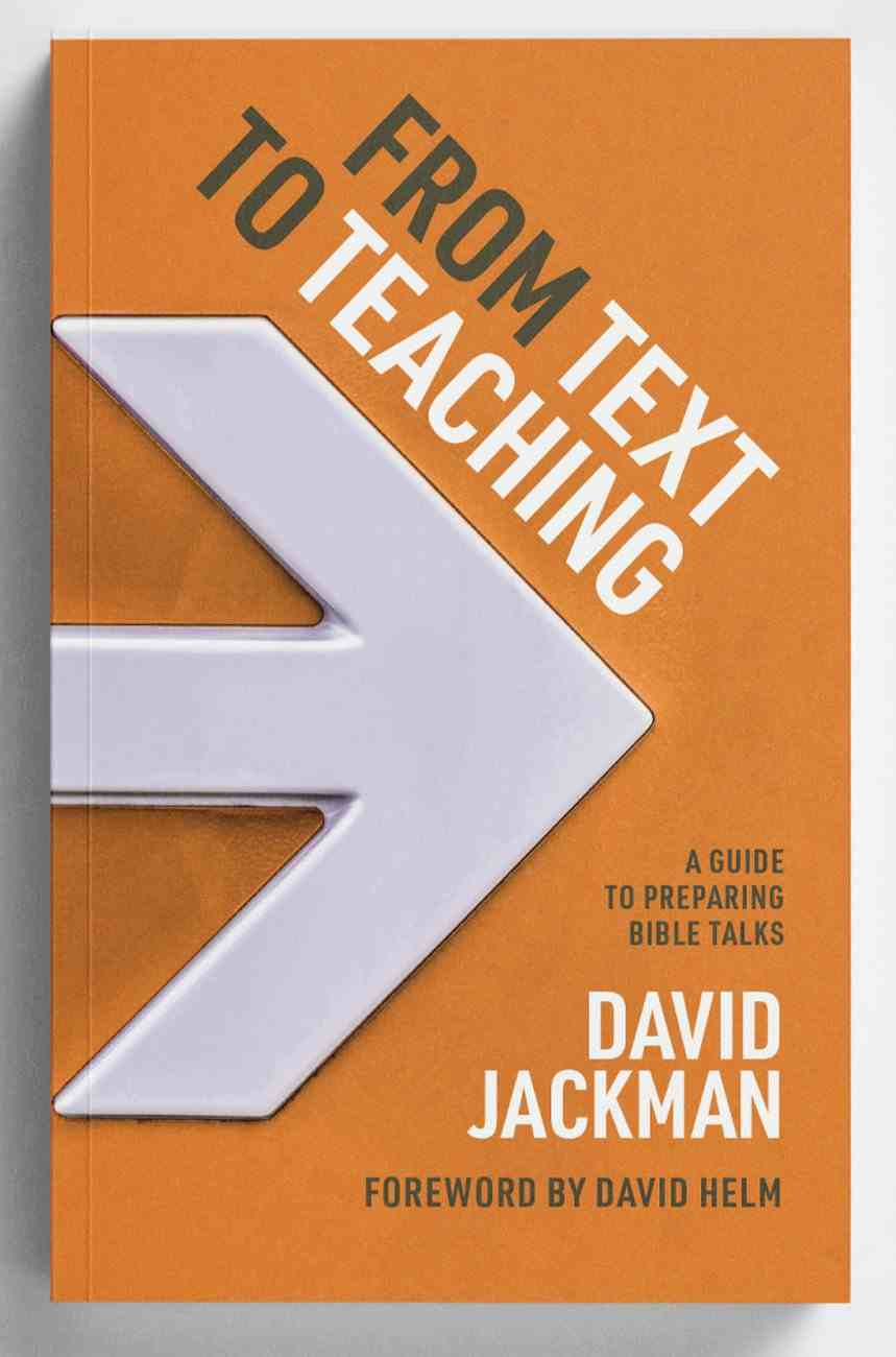 From Text to Teaching: A Guide to Preparing Bible Talks Paperback