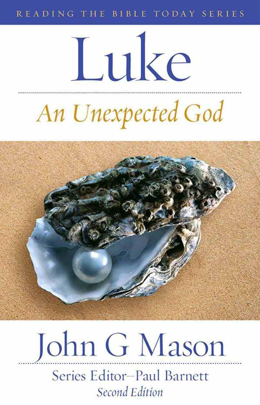 Rtbt: Luke - An Unexpected God (2nd Edition) Paperback