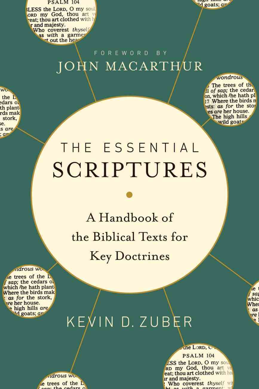 The Essential Scriptures: A Handbook of the Biblical Texts For Key Doctrines Hardback