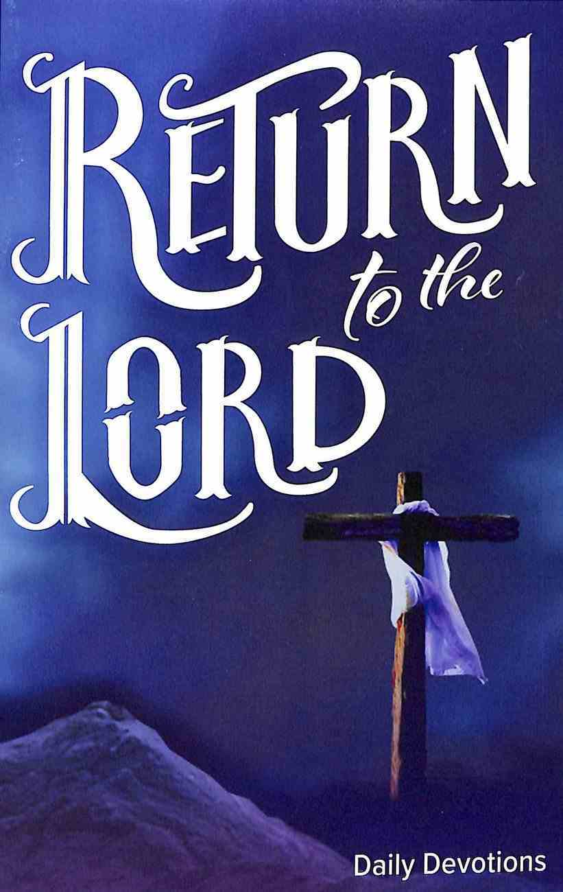 Return to the Lord: Daily Devotions For Lent and Easter Paperback