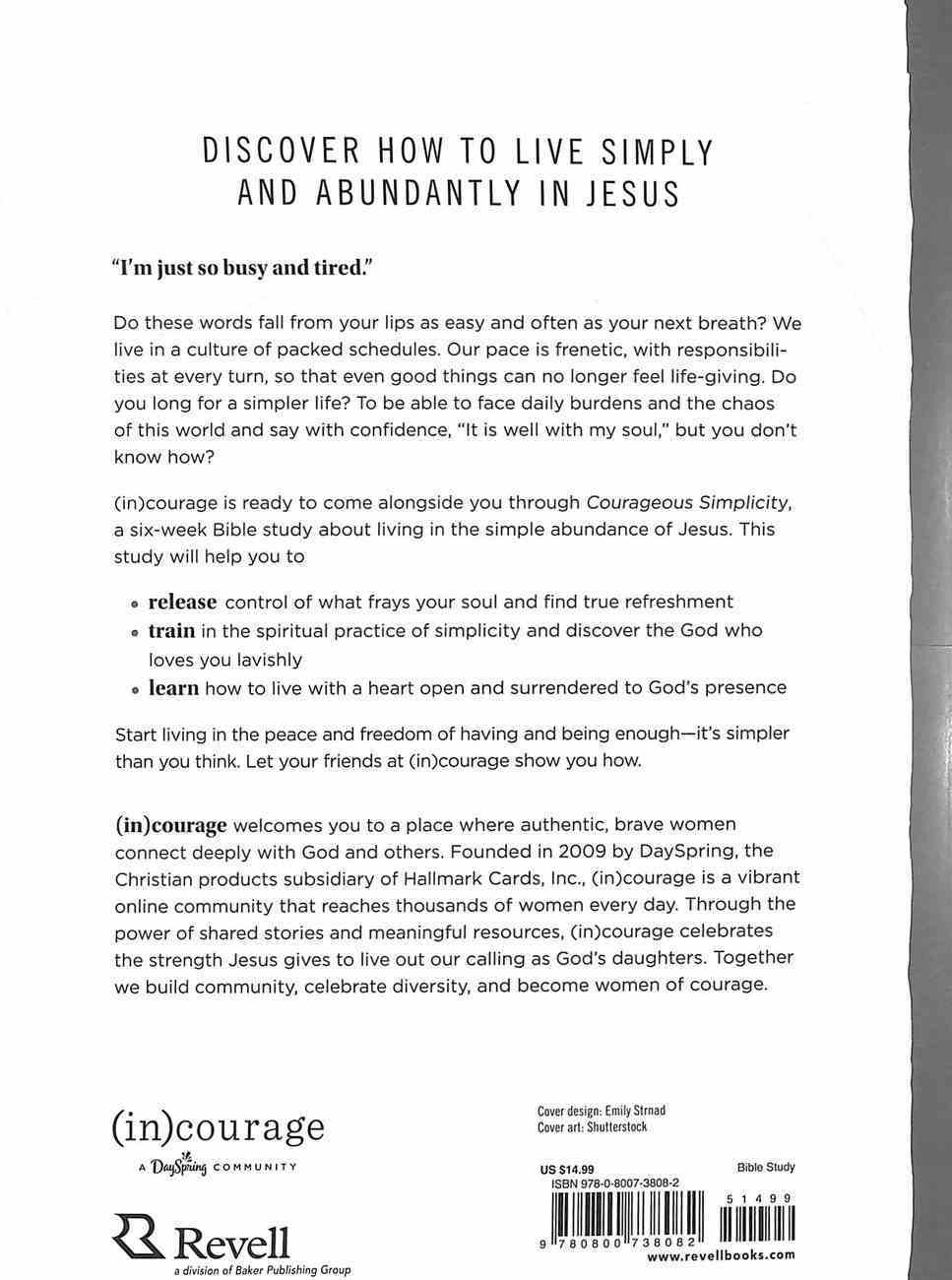 Courageous Simplicity: Living in the Simple Abundance of Jesus (6 Sessions) Paperback
