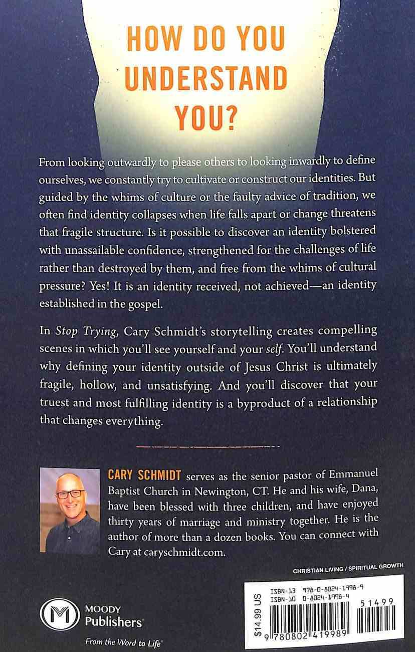 Stop Trying: How to Receive--Not Achieve--Your Real Identity Paperback