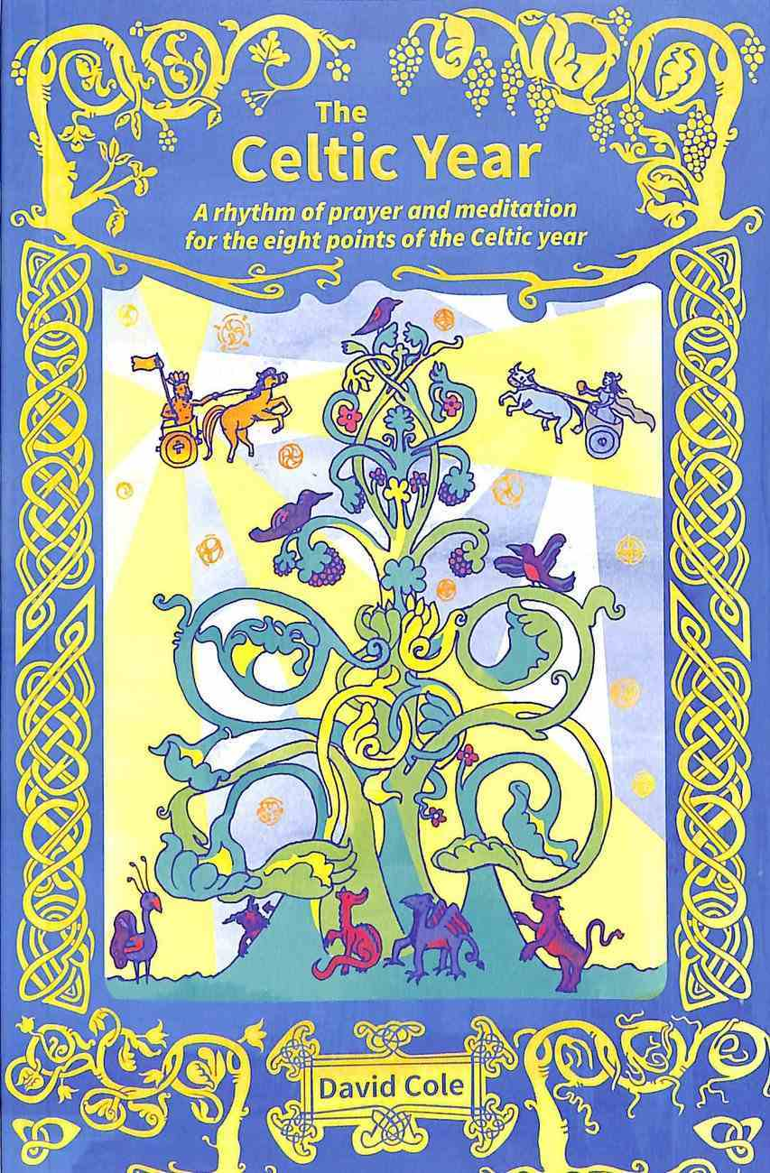 The Celtic Year: A Rhythm of Prayer and Meditation For the Eight Points of the Celtic Year Paperback