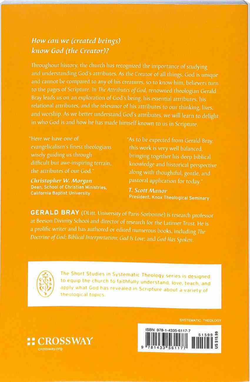 Attributes of God, The: An Introduction (Short Studies In Systematic Theology Series) Paperback