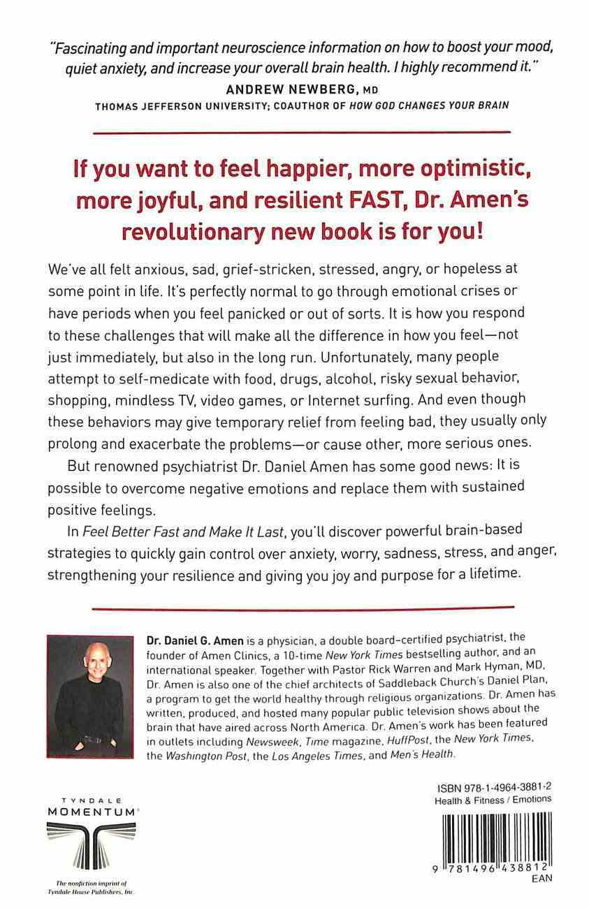 Feel Better Fast and Make It Last: Unlock Your Brain's Healing Potential to Overcome Negativity, Anxiety, Anger, Stress & Trauma Paperback