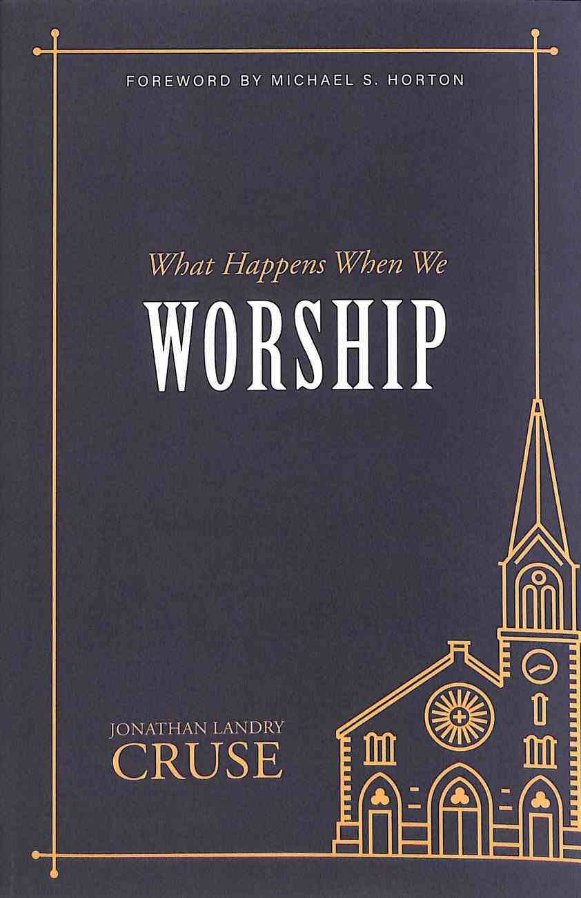 What Happens When We Worship? Paperback