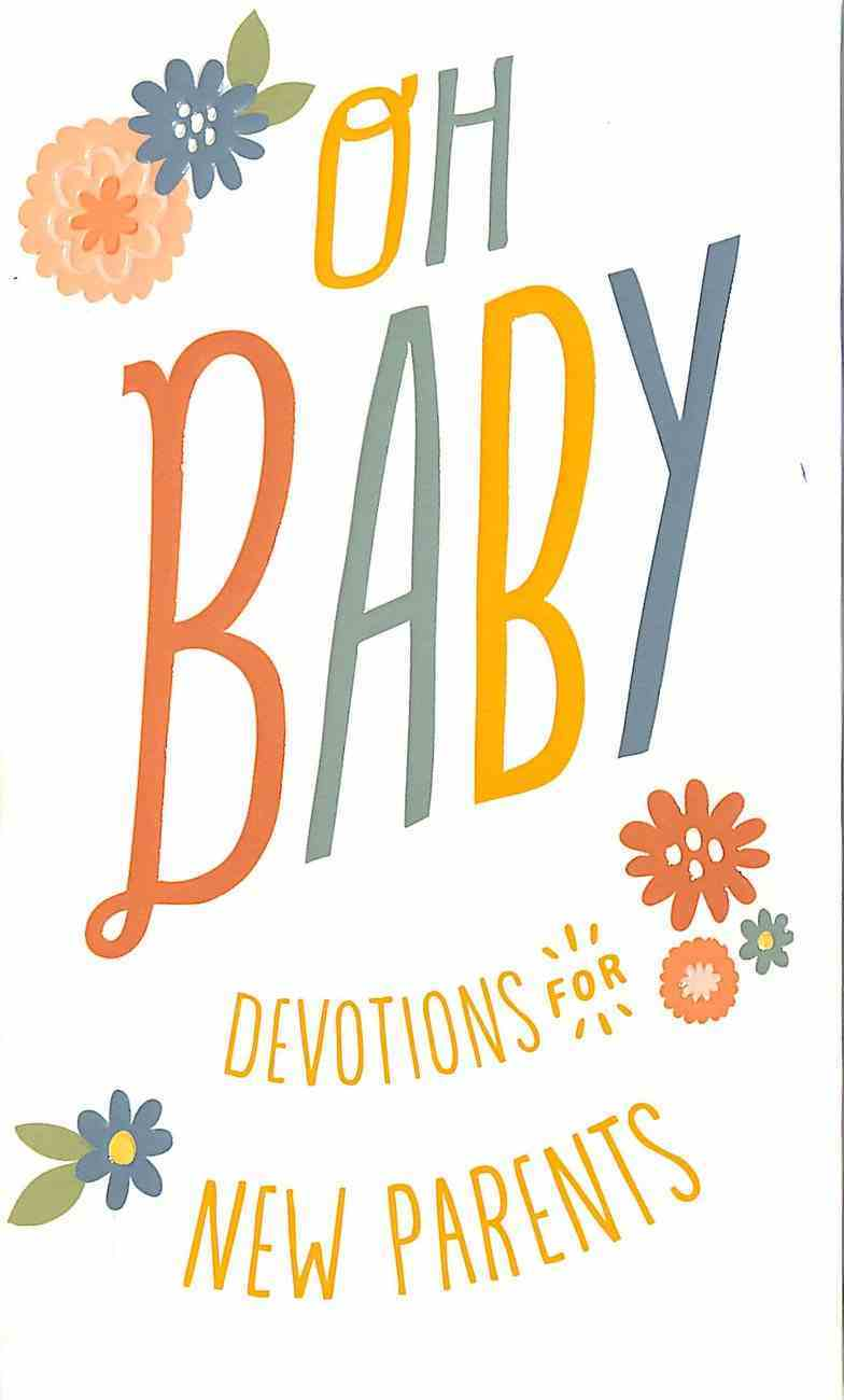Oh Baby: Devotions For New Parents Hardback
