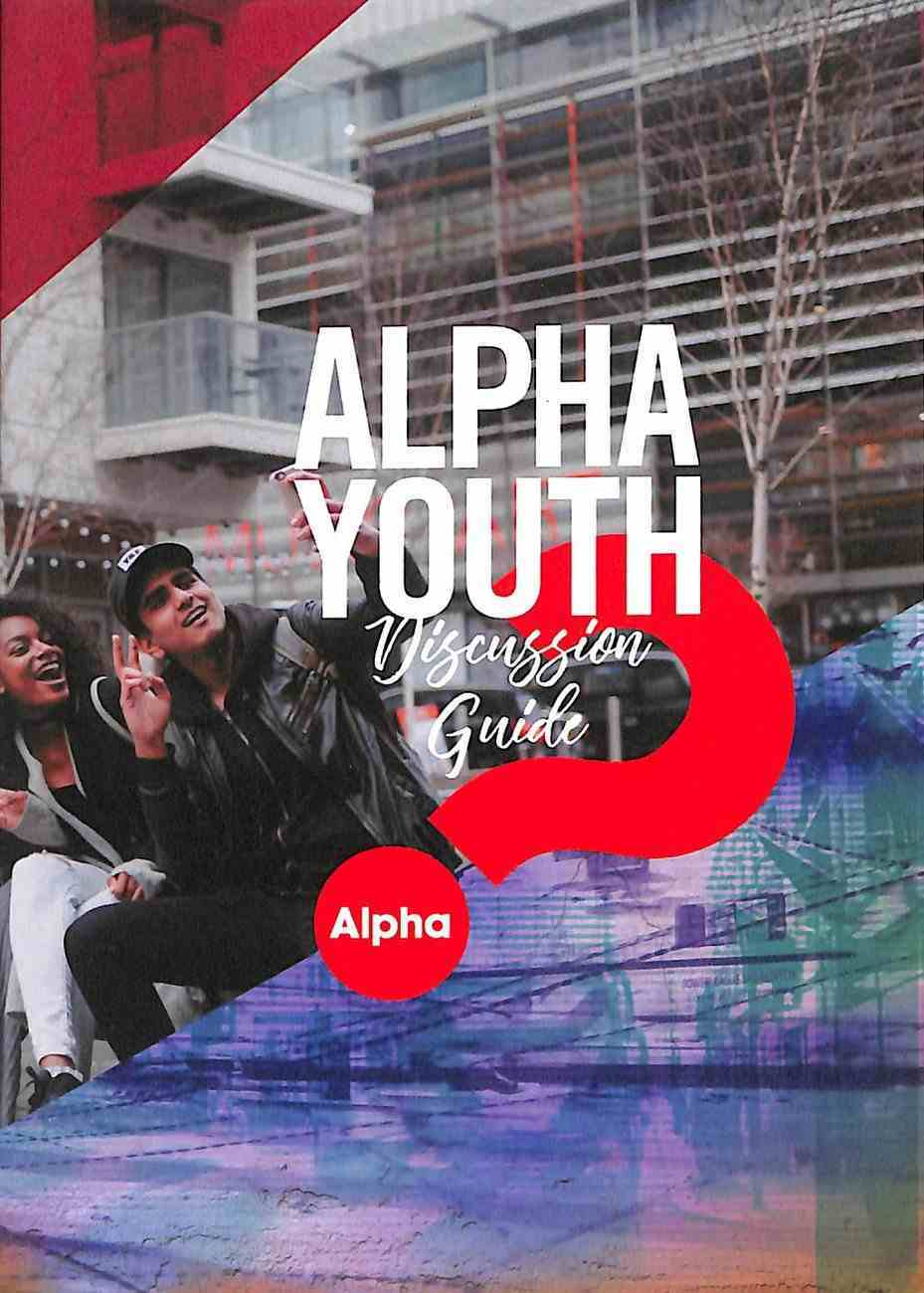 Alpha Youth Discussion Guide (Rebranded 2017) (Alpha Course) Paperback