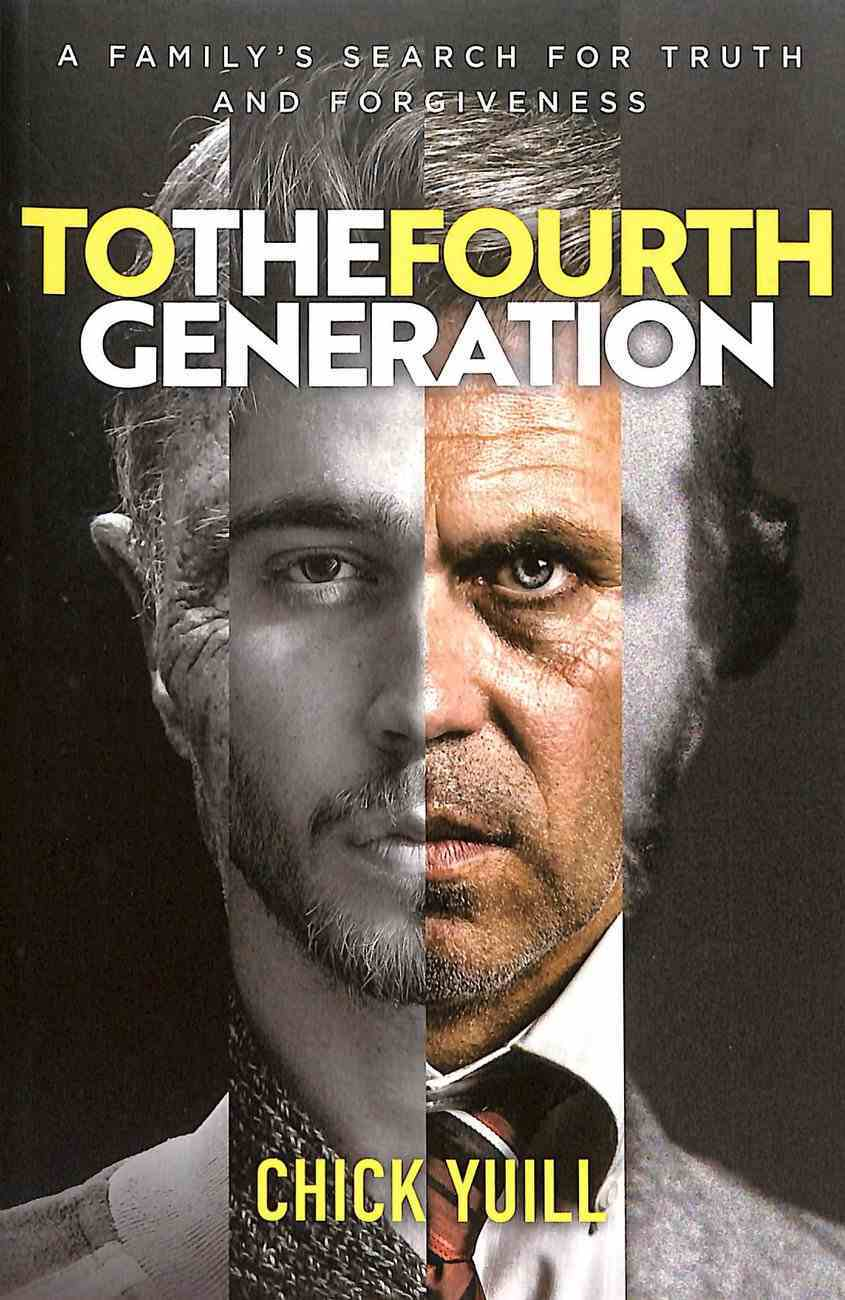 To the Fourth Generation: A Family's Search For Truth and Forgiveness Paperback