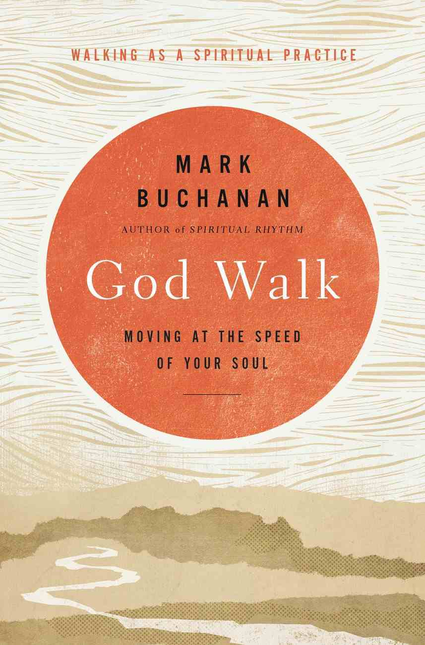 God Walk: Moving At the Speed of Your Soul Hardback