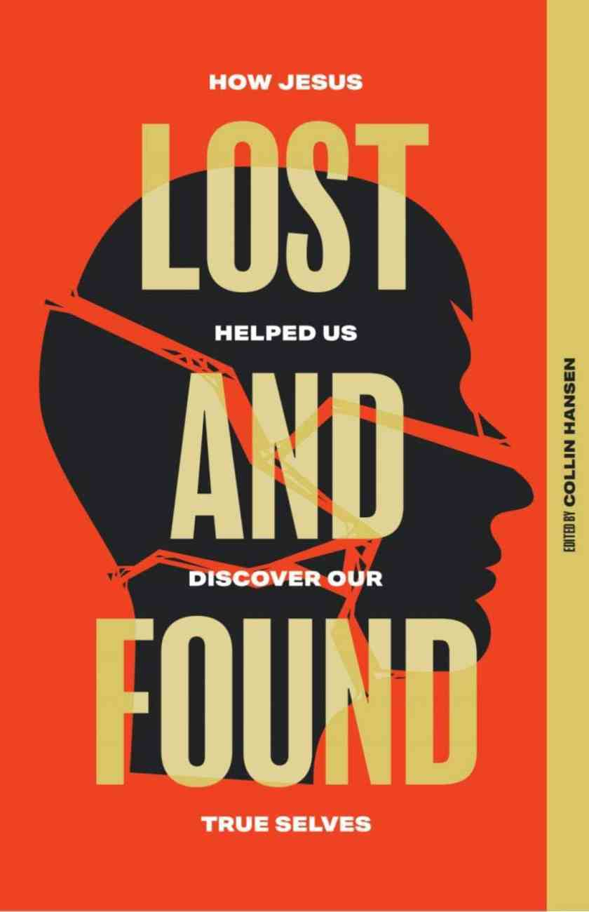 Lost and Found: How Jesus Helped Us Discover Our True Selves Paperback