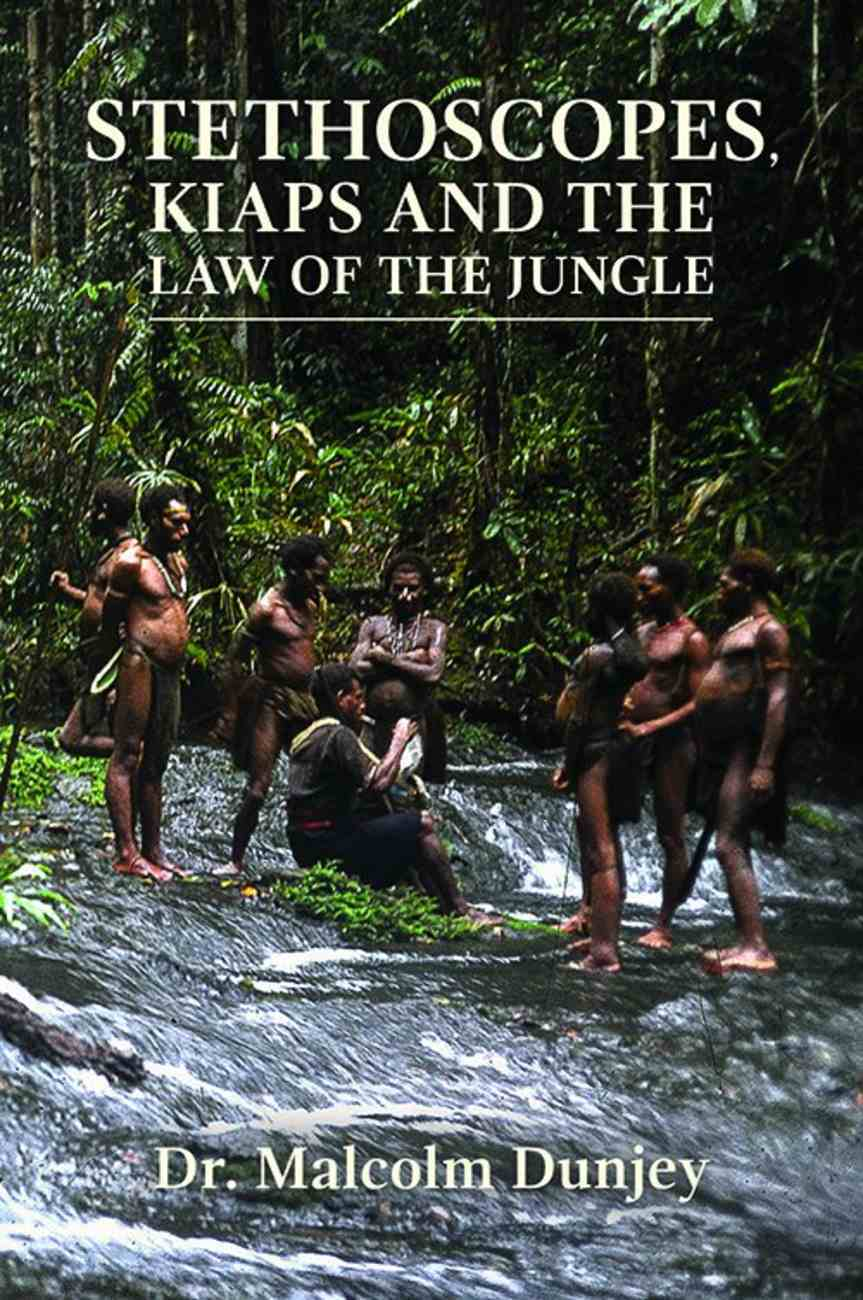 Stethoscopes, Kiaps and the Law of the Jungle Paperback