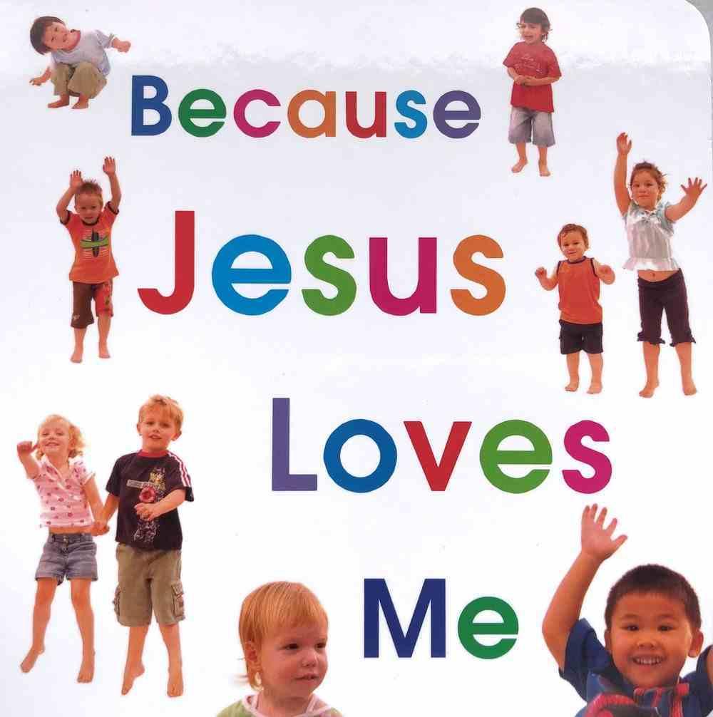 Because Jesus Loves Me Board Book